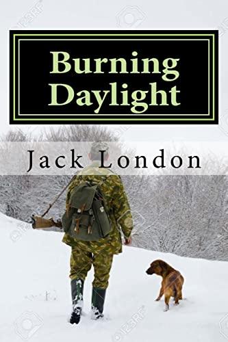 9781522821106: Burning Daylight