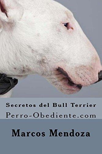 9781522821304: Secretos del Bull Terrier: Perro-Obediente.com