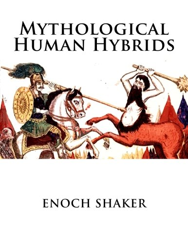 9781522821540: Mythological Human Hybrids