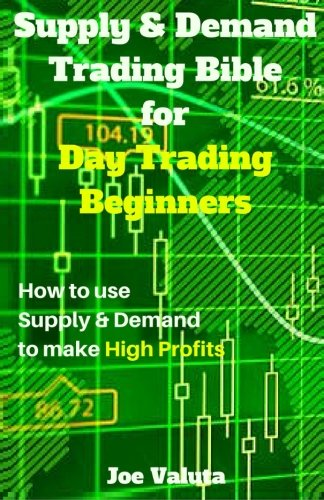 9781522821731: Supply & Demand Trading Bible for Day Trading Beginners