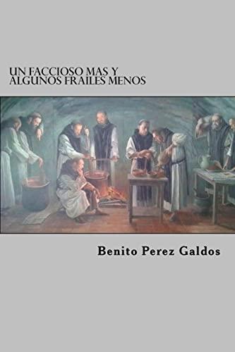 9781522823186: Un Faccioso Mas y Algunos Frailes Menos (Spanish Edition)