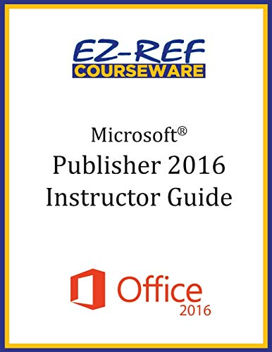 9781522825456: Microsoft Publisher 2016: Overview: Instructor Guide (Black & White)