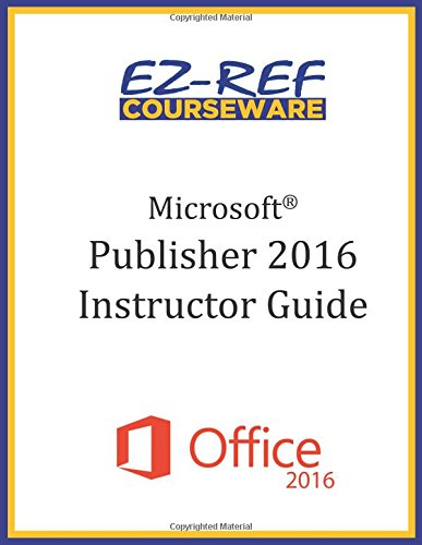 9781522825524: Microsoft Publisher 2016: Overview: Instructor Guide (Color)
