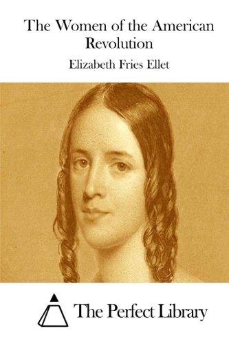 9781522827603: The Women of the American Revolution (Perfect Library)