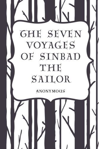 The Seven Voyages of Sinbad the Sailor: Anonymous