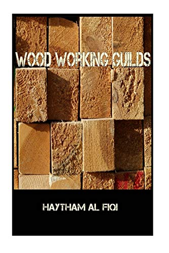 9781522827870: Wood Working Guilds
