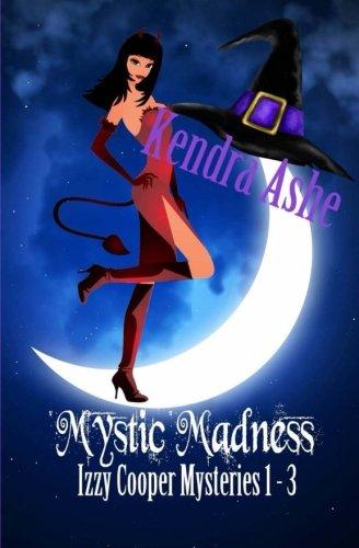 9781522828693: Mystic Madness: Izzy Cooper Mysteries Books 1 - 3