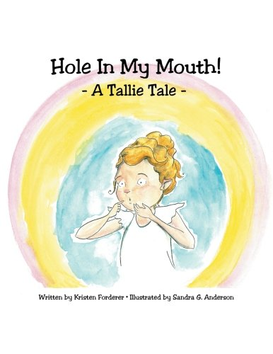 9781522830092: Hole in My Mouth (Tallie Tales) (Volume 1)