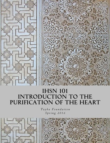 9781522830573: IHSN 101 Introduction to the Purification of the Heart: Spring 2016