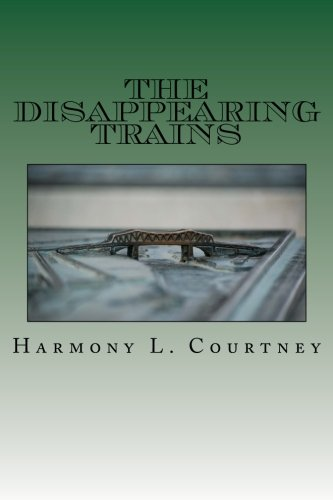 9781522830603: The Disappearing Trains: Brass Mermaid Mysteries (Book 1) (Volume 1)