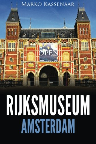 9781522833628: Rijksmuseum Amsterdam: Highlights of the Collection (Amsterdam Museum Books) (Volume 1)