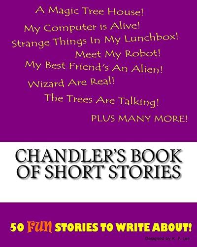 9781522833918: Chandler's Book Of Short Stories