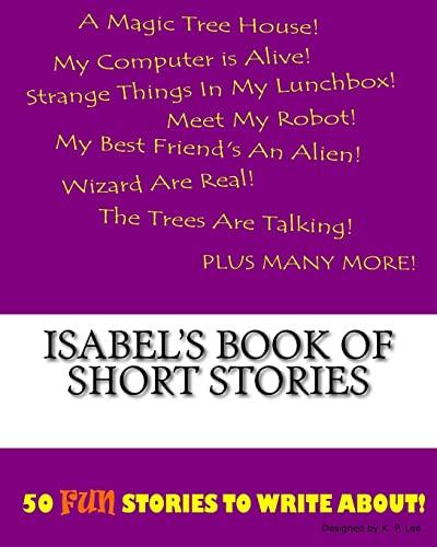 Isabel's Book of Short Stories: Lee, K. P.