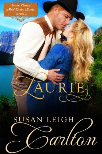 9781522837794: Laurie (Second Chance Mail Order Brides) (Volume 2)