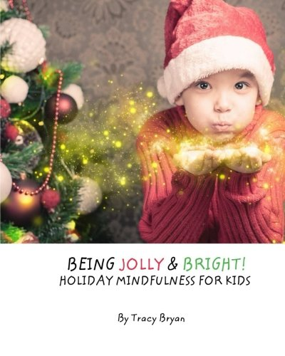 9781522838340: Being Jolly & Bright! Holiday Mindfulness For Kids
