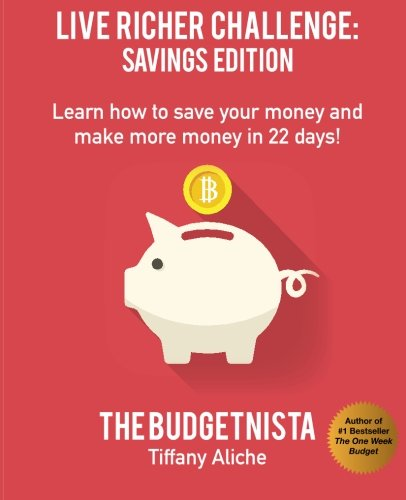 9781522838791: Live Richer Challenge: Savings Edition: Learn how to save your money and make more money in 22 days! (Volume 2)