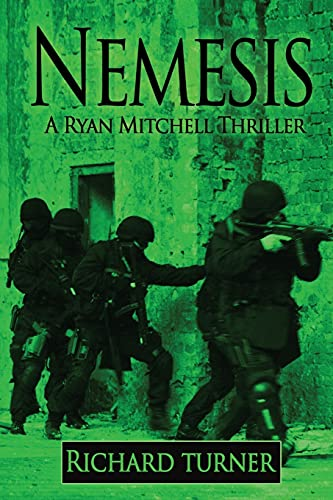 Nemesis (A Ryan Mitchell Thriller) (Volume 6): Turner, Mr. Richard
