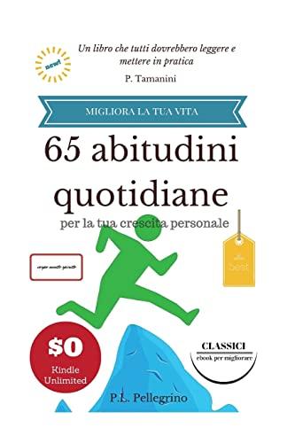65 Abitudini Quotidiane Per La Tua Crescita: Pellegrino, P. L.