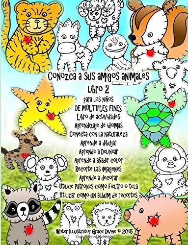 9781522840589: Conozca a sus amigos animales libro 2 para los niños DE MÚLTIPLES FINES Libro de actividades Aprendizaje de idiomas Conecta con la naturaleza Aprende ... como un álbum de recortes (Spanish Edition)