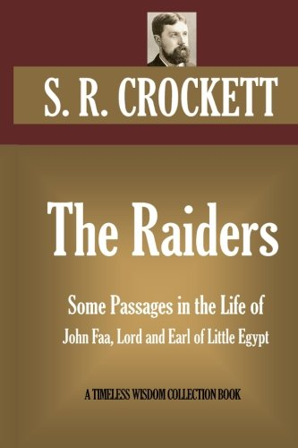 9781522840633: The Raiders: Some Passages in the Life of John Faa, Lord and Earl of Little Egypt