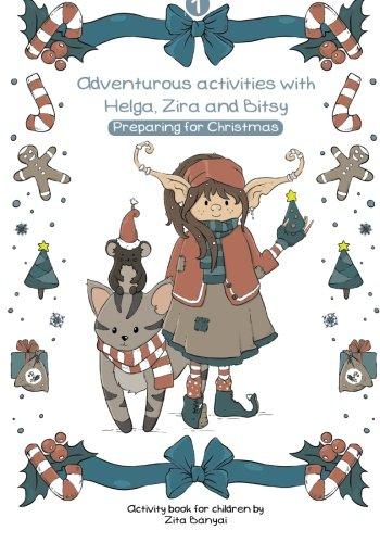 9781522841050: Adventurous activities with Helga, Zira and Bitsy: Preparing for Christmas (Volume 1)