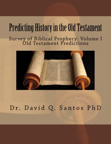 9781522841739: Predicting History in the Old Testament: Survey of Biblical Prophecy: Volume I Old Testament Predictions (Volume 1)