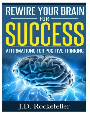 9781522842248: Rewire Your Brain For Success: Affirmations for Positive Thinking