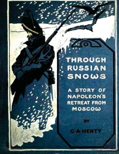 9781522842934: Through Russian snows : a story of Napoleon's retreat from Moscow (1895)