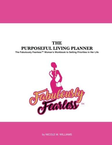 The Purposeful Living Planner: Nicole M Williams