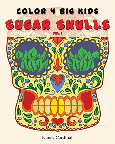 9781522843092: Color 4 Big Kids - Sugar Skulls Vol 1 (Volume 1)