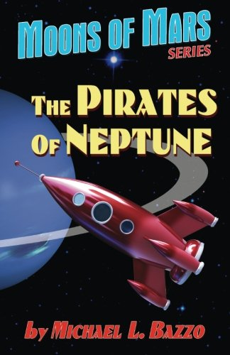 9781522844129: The Pirates of Neptune (Moons of Mars) (Volume 1)
