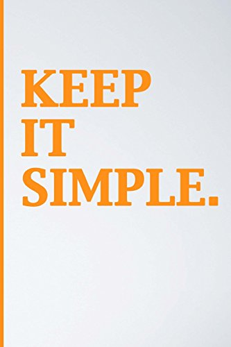 9781522844594: Keep it Simple: Blank Diary Notebook, Inspirational Journal, Minimalist,Lined Journal