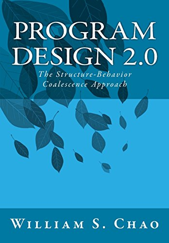 9781522845454: Program Design 2.0: The Structure-Behavior Coalescence Approach