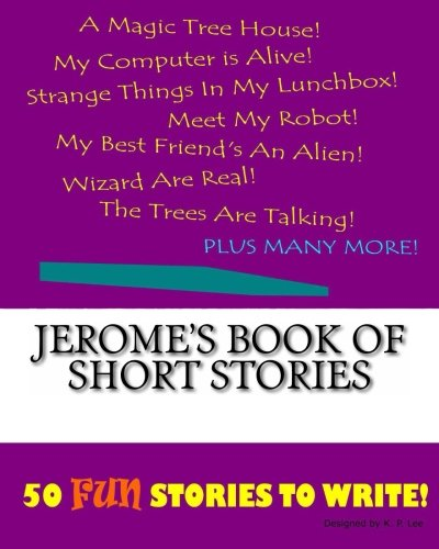 Jerome s Book of Short Stories (Paperback): K P Lee