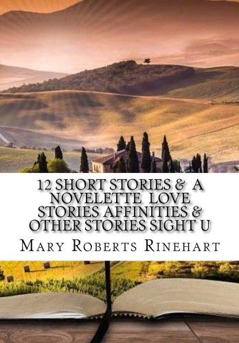 9781522845737: 12 Short Stories & a Novelette Love Stories Affinities & Other Stories Sight U