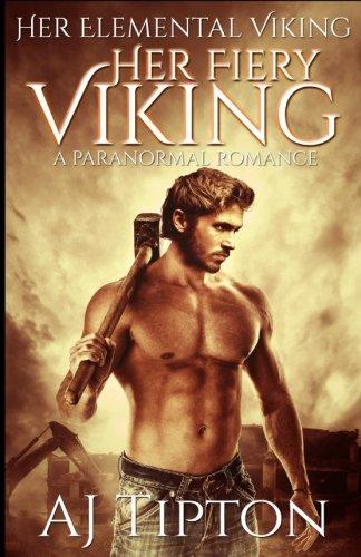 9781522845904: Her Fiery Viking: A Paranormal Romance (Her Elemental Viking) (Volume 1)