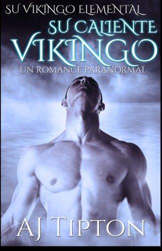 9781522846307: Su Caliente Vikingo: Un Romance Paranormal (Su Vikingo Elemental) (Volume 2) (Spanish Edition)