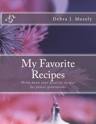 9781522846659: My Favorite Recipes: Write down your favorite recipes for future generations