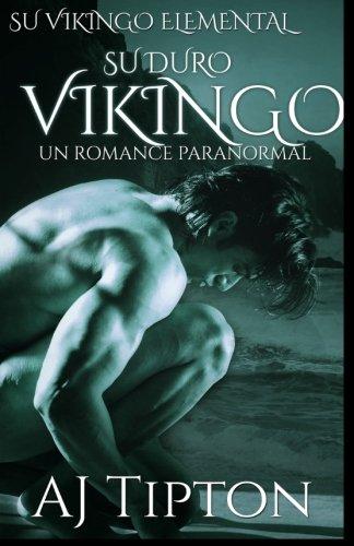 9781522846680: Su Duro Vikingo: Un Romance Paranormal: Volume 4 (Su Vikingo Elemental)
