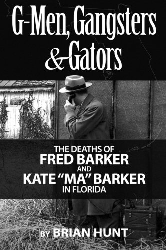 G-Men, Gangsters and Gators: The FBI's Hunt: Hunt, Brian