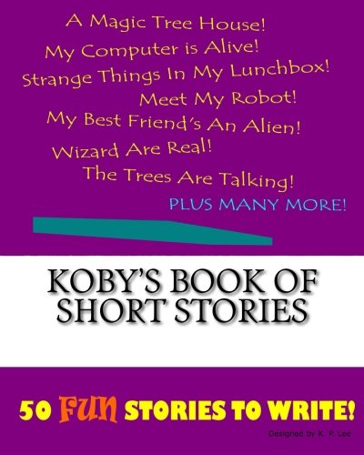 Koby's Book of Short Stories: Lee, K. P.