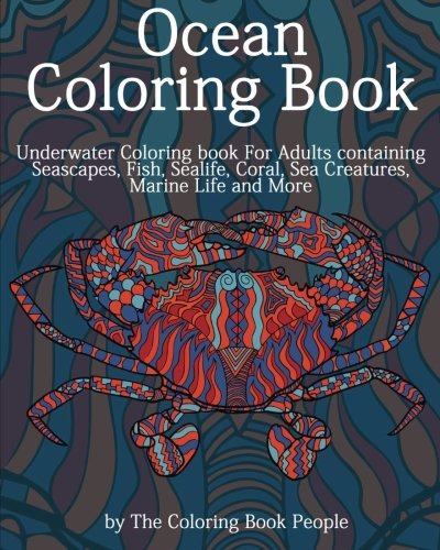 9781522850038: Ocean Coloring Book: Underwater Coloring Book for Adults containing Seascapes, Fish, Sealife, Coral, Sea Creatures, Marine Life and More (Coloring Books for Adults) (Volume 1)