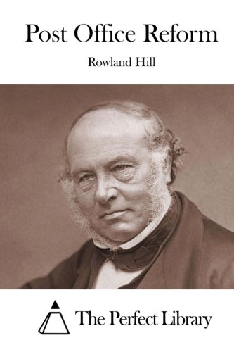 Post Office Reform: Hill, Rowland