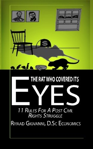 9781522850533: The Rat Who Covered Its Eyes: 11 Rules For A Post Civil Rights Struggle