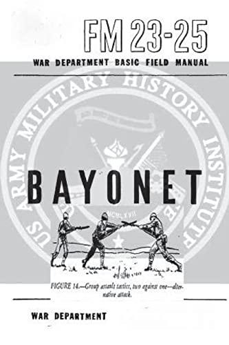 FM 23-25 Bayonet (Paperback): United States War