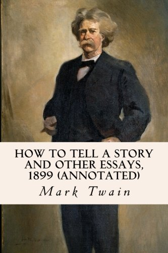 9781522851424: How to Tell a Story and other Essays, 1899 (annotated)
