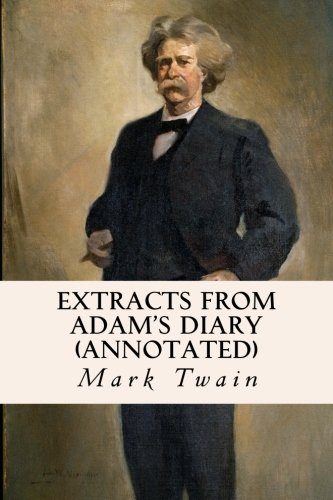 Extracts from Adam's Diary (Annotated) (Paperback): Mark Twain