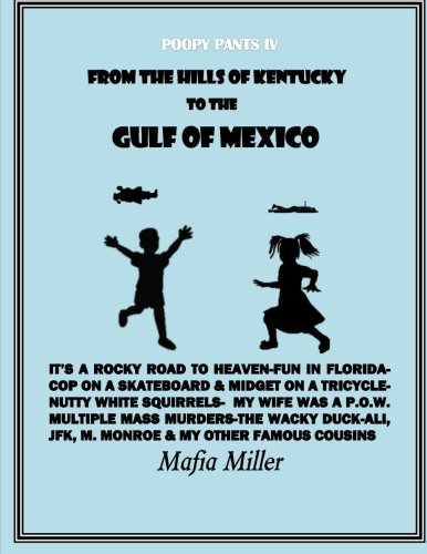 9781522852575: From the Hills of Kentucky to the Gulf of Mexico (The Poopy Pants Chronicles) (Volume 4)