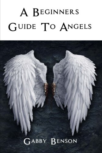 Beginners Guide to Angels: Benson, Gabby