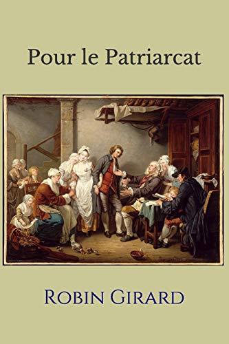 Pour Le Patriarcat (Paperback): Robin Girard